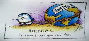 Denial doesn't take you to far