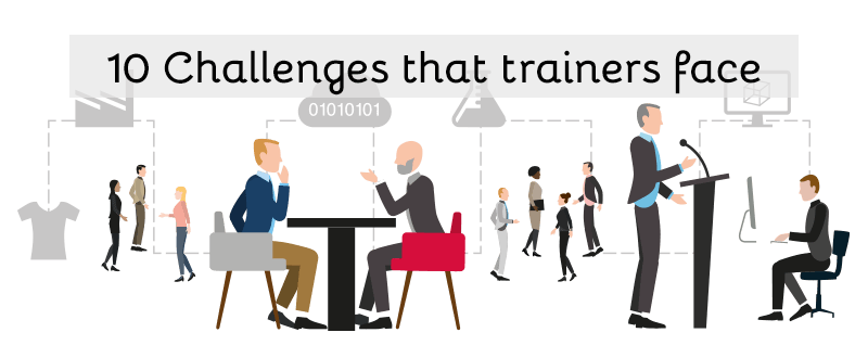 10 challenges trainers face - Top 10 challenges faced by trainers