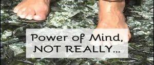 fire glass walk mind power - Discover the secret behind how Glass Walk, Coal Walk work!!! Spoiler - It isn't Mind Power