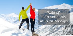 Goals in relationships - Understand the importance of goals in relationship - Why & How - Complete Guide