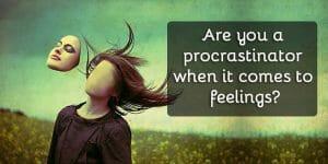 Intellectualization - Intellectualization: Are you a procrastinator when it comes to feelings?