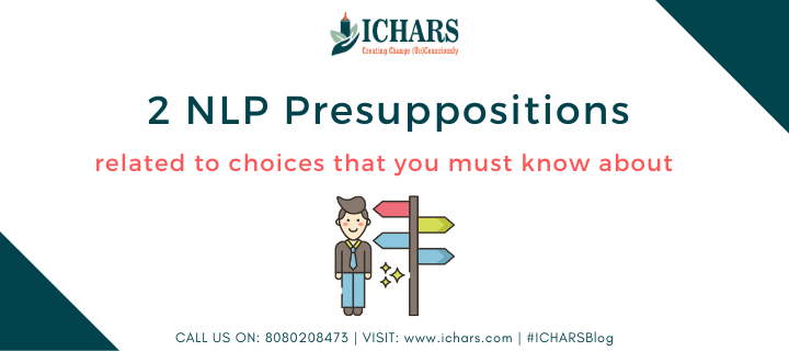 15 Unhelpful thinking styles 1 - 2 NLP Presuppositions related to Choices that you must know about