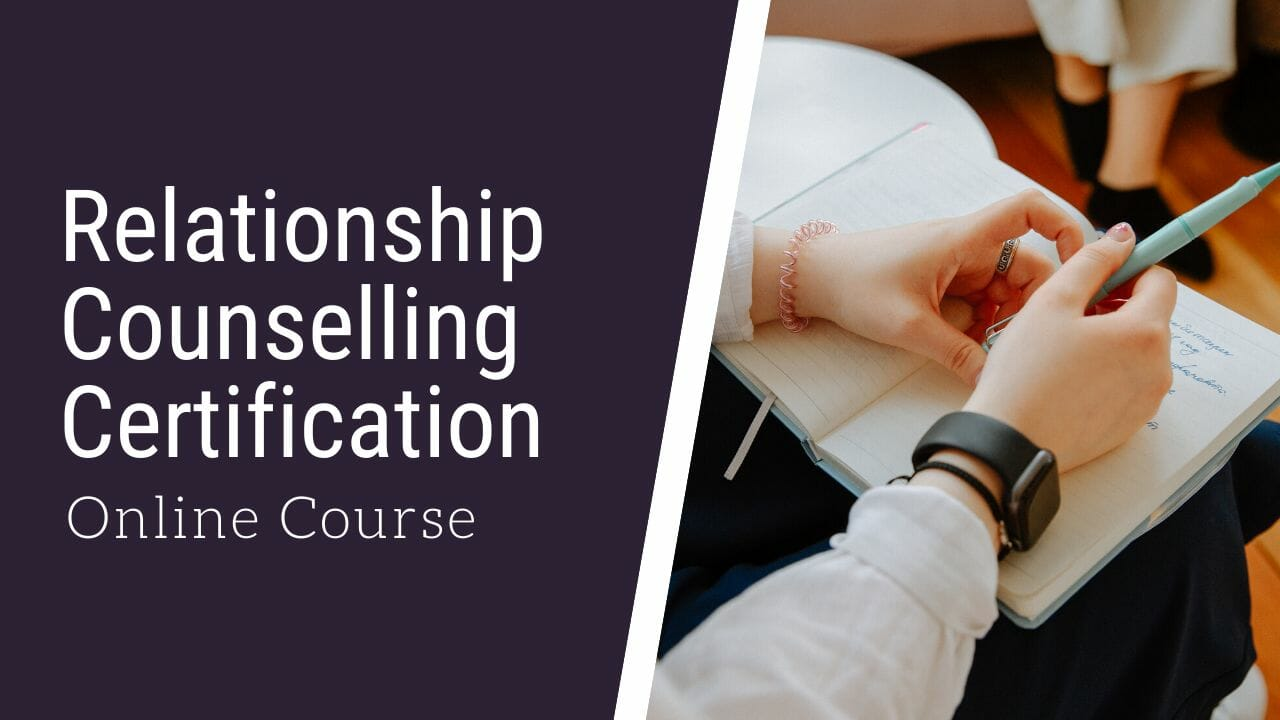 Online Certification in Relationship Coaching/Counselling