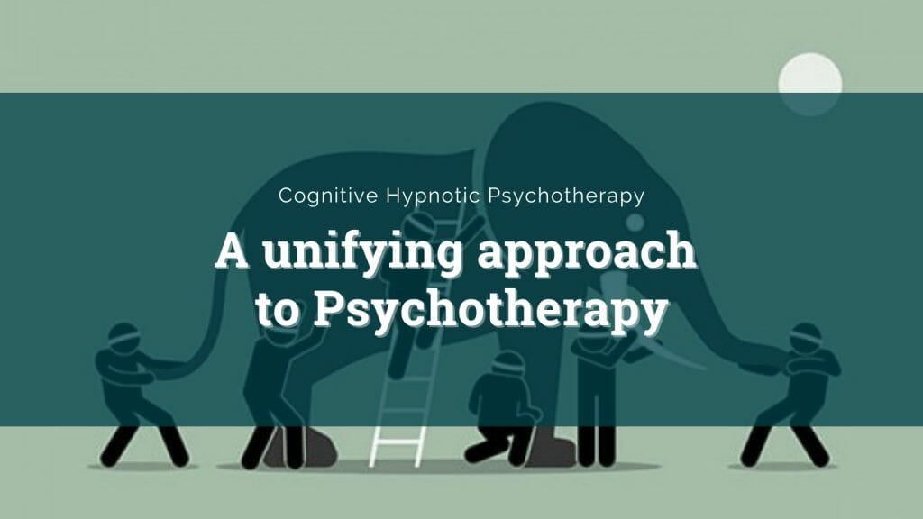Cognitive Hypnotic Psychotherapy - Unifying approach based in Hypnosis
