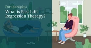 What is past life regression therapy - What is Past Life Regression Therapy?