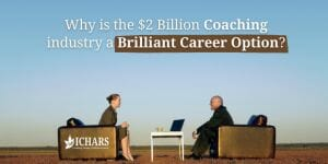 2bn Coaching Industry a brilliant career option - Why is the $2 Billion Coaching Industry a Brilliant Career Option?