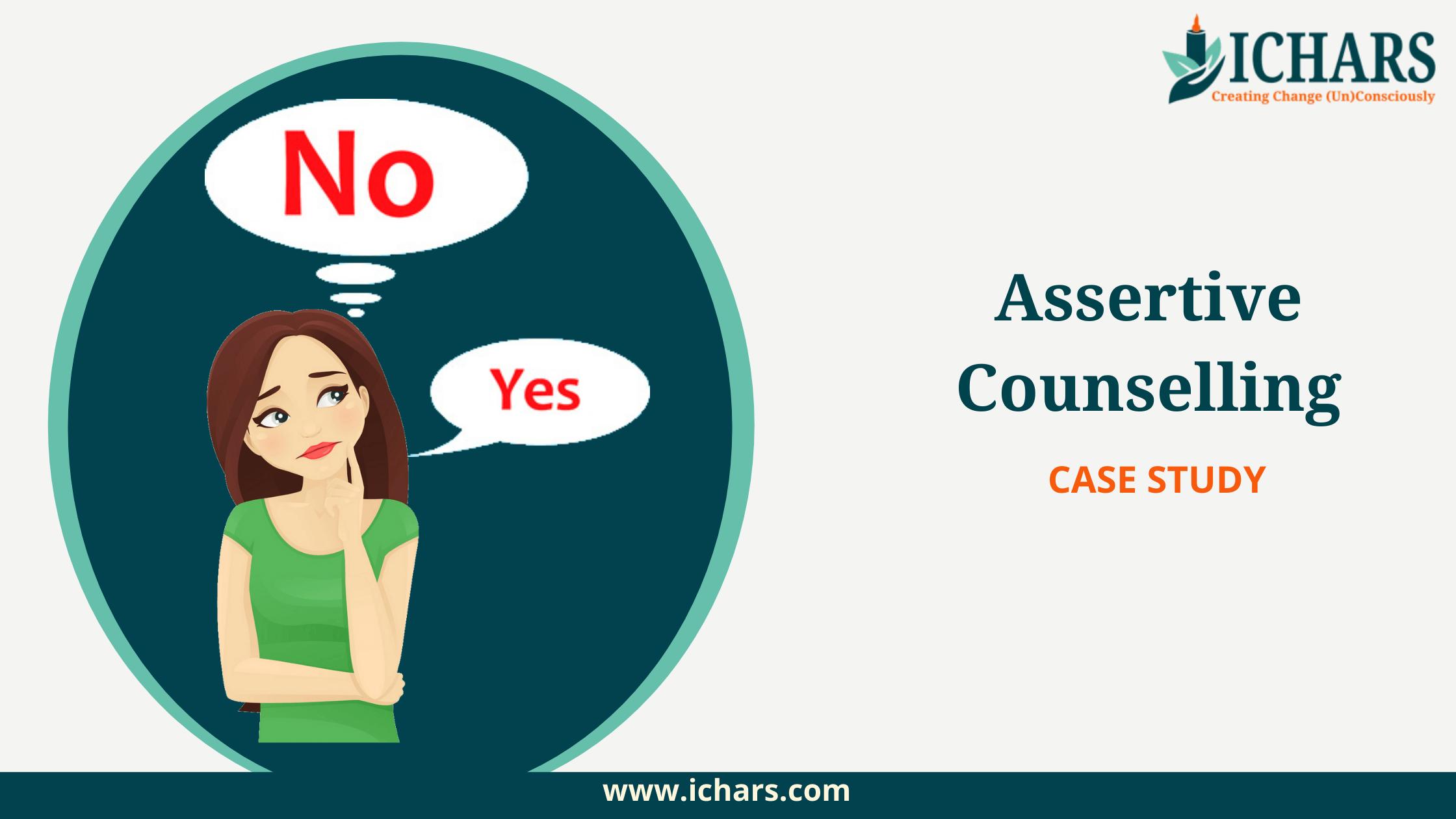 assertiveness counselling case study