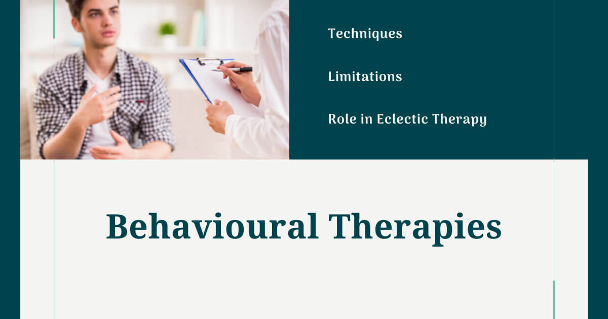 Behavioural therapy - Meaning, techniques and limitations
